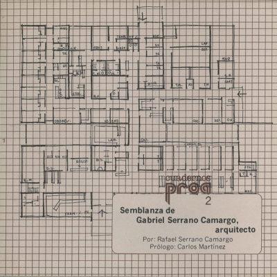Semblanza de Gabriel Serrano Camargo, arquitecto