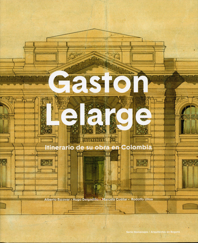 Gaston Lelarge. Itinerario de su obra en Colombia