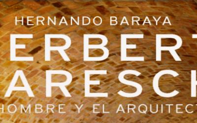 Conferencia para saber sobre Herbert Baresch, el hombre y el arquitecto